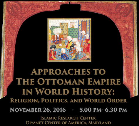 Panel- Approaches to the Ottoman Empire in World History: Religion, Politics, and World Order